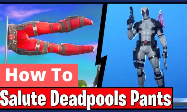 how to salute deadpool pants in fortnite