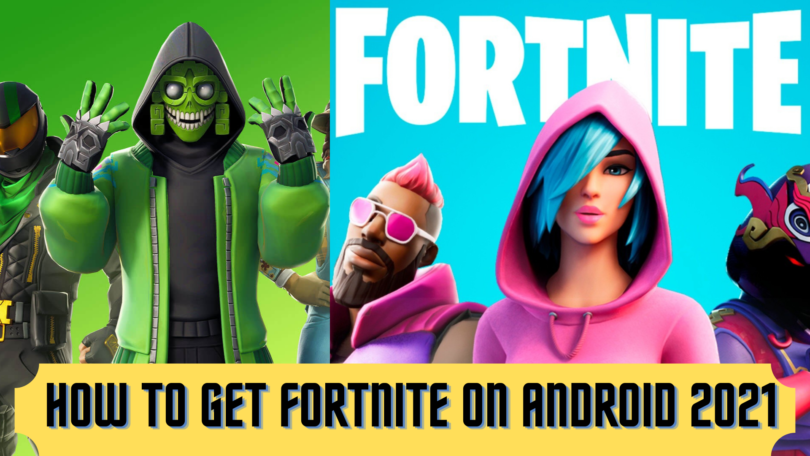 How To Get Fortnite On Android 2021