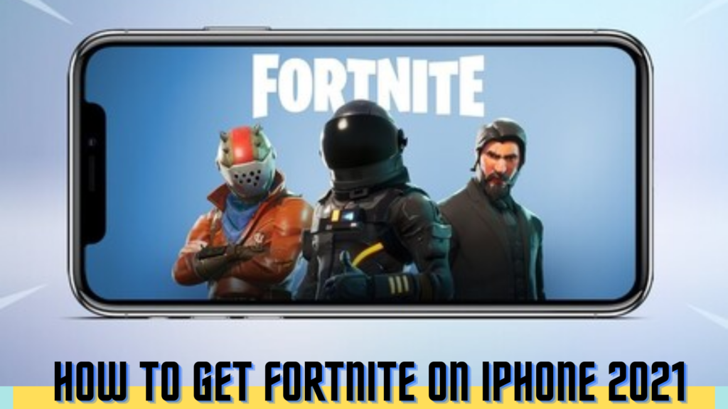 how to get fortnite on iPhone