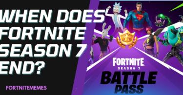 When Does Fortnite Season 7 End